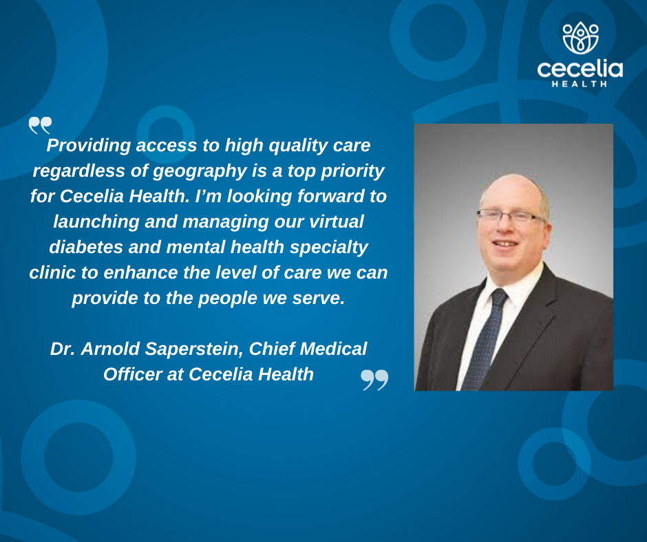 Former CEO of MetroPlus Health Plan, Dr. Arnold Saperstein, Joins Cecelia Health as Chief Medical Officer